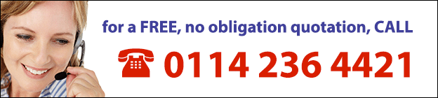 For a free no obligation quotation, call 0114 236 4421